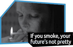 If You Smoke, Your Future's Not Pretty